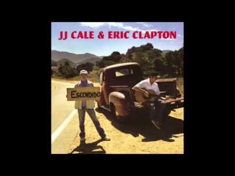 Eric Clapton & JJ Cale- The Road to Escondido (full album)