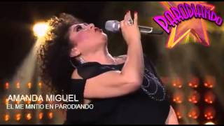 Amanda Miguel   El Me mintió en Parodiando 21 Julio 2013 GRAN FINAL