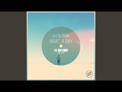 What A Day (Original Mix)