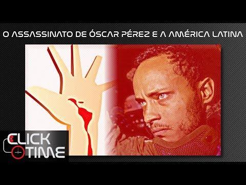 O assassinato de Óscar Pérez e a América Latina