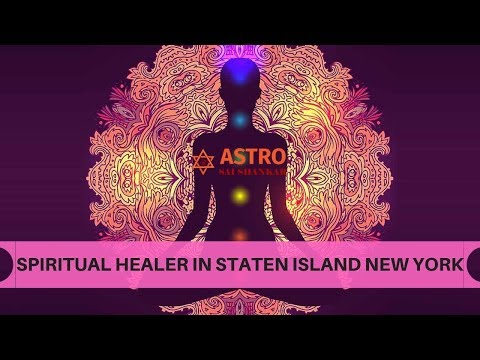 Best Spiritual Healer In Staten Island New York |Holistic Services NY