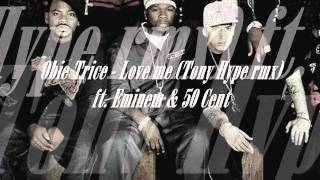 Obie Trice - Love me (Tony Hype rmx) ft. Eminem & 50 Cent