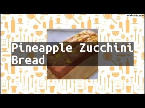 Recipe Pineapple Zucchini Bread
