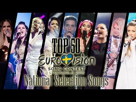Eurovision 2016 - My Top 50 National Preselection Songs