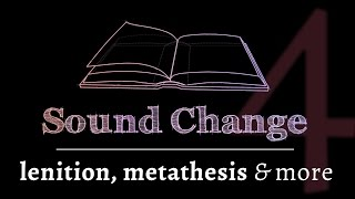 Sound Change - Various Changes (part 4 of 5)