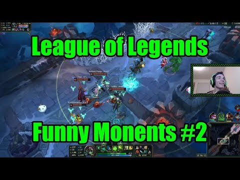 Leauge of legends Funny Moments #2