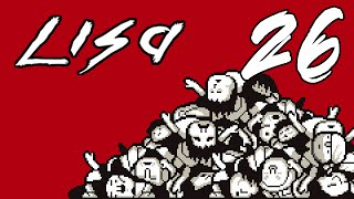 Episode 26 - The Grand Finale but the Cycle Continues - Let#39s Play LISA THE PAINFUL Blind