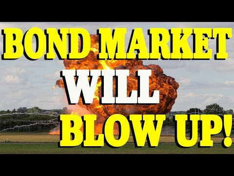 """""""The Bond Market Will Blow Up"""": Why 2017 Could Be HISTORIC"""