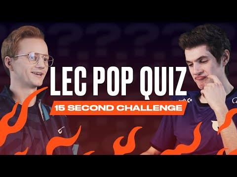 LEC Pop Quiz - 15 Second Challenge