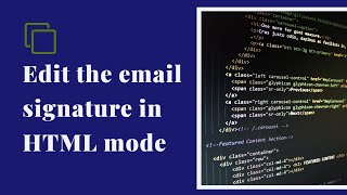 Edit the email signąture in HTML mode