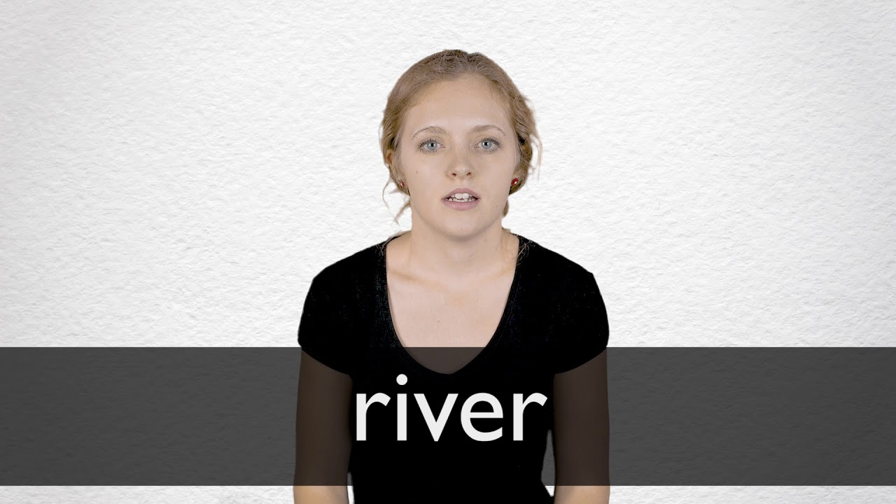 How to pronounce RIVER in British English