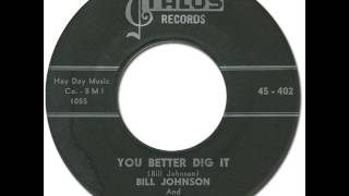 BILL JOHNSON - You Better Dig It [Talos 402] 1959