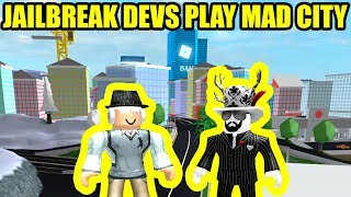 asimo3089 and badcc PLAY MAD CITY | Roblox Mad City Jailbreak