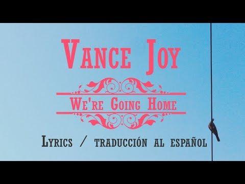 | Vance Joy | We're Going Home | Lyrics y traducción al español |