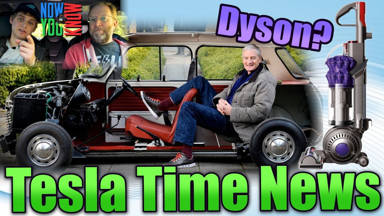 tesla time news - dyson electric car? and more! - youtube