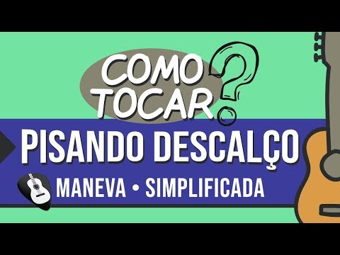 COMO TOCAR PISANDO DESCALÇO - MANEVA - Simplificada no Violão