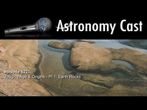 Astronomy Cast Ep. 522: Judging Age & Origins – Pt. 1 Earth Rocks