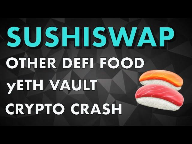Sushiswap Exit Scam, Crypto Crash, yETH Vault...