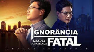 """Filme gospel dublado em português """"Ignorância fatal"""""""