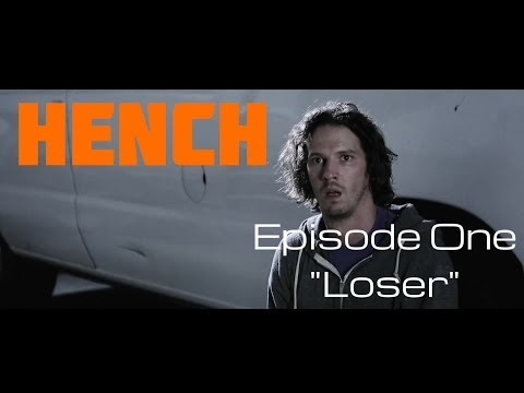 "Hench Episode 1: ""Loser"""