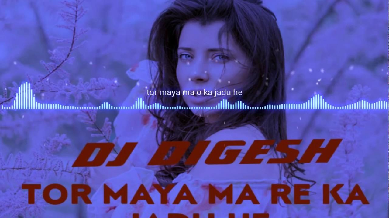 TOR MAYA MA RE KA JADU HE CG SONG DJ DIGESH