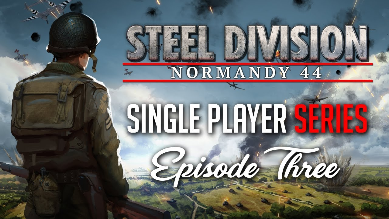 Steel Division: Normandy 44 - Single-player campaign series