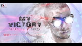 Spiro-My Victory(feat M-Black) X #AtomicProd (Remix)