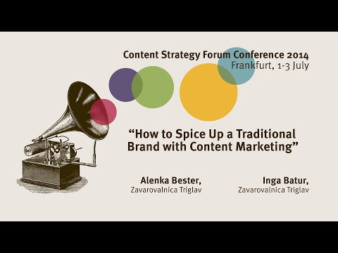 Alenka Bester & Inga Batur: Spicing Up a Traditional Brand - Content Strategy Forum Conference 2014