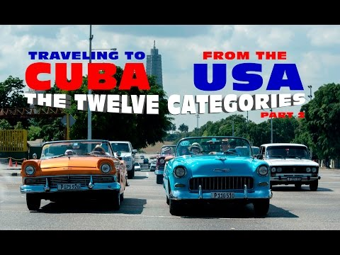 Traveling to Cuba from the U.S. | Episode 3 | Twelve Categories to Travel Legally to Cuba | Part 2