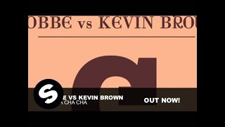 Kobbe vs Kevin Brown - Mi Cha Cha Cha (Original Mix)