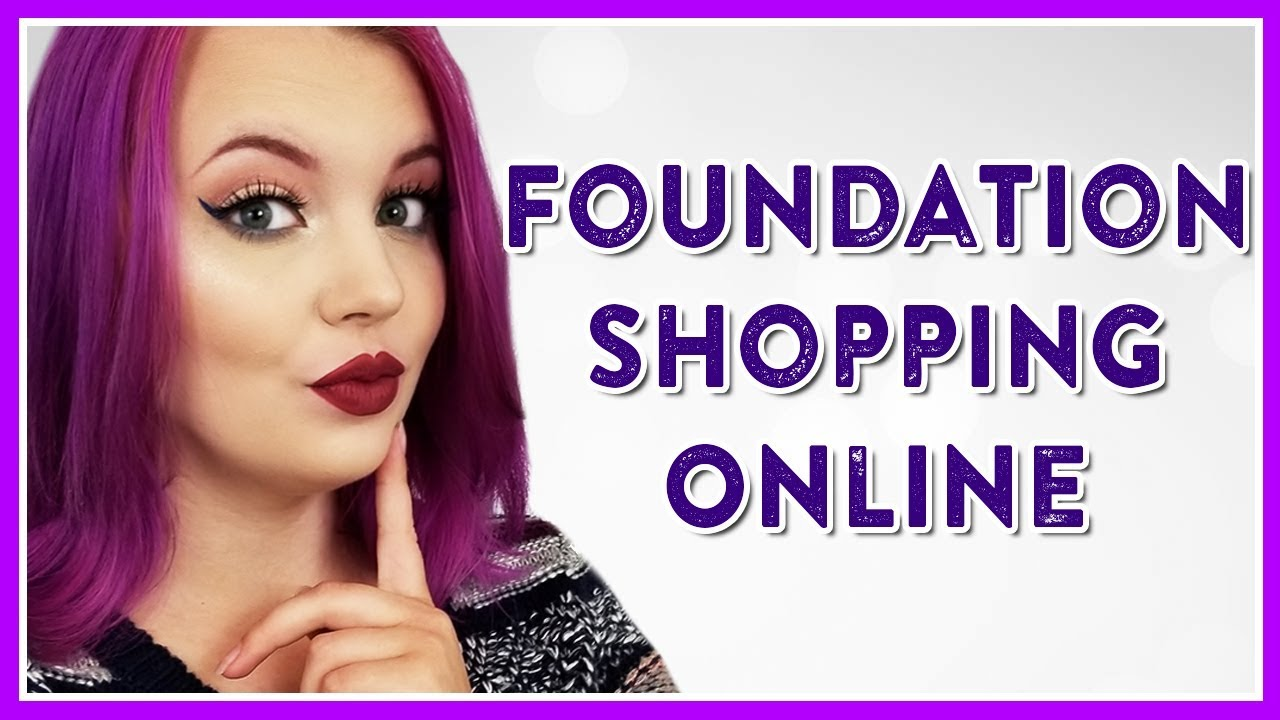 How to Shop for Foundation Online forecast