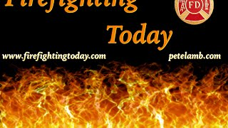 Firefighting Today Weekly Roundtable - Current Events, Issues and Trends