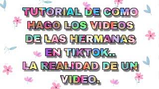 """TUTORÍAL""""LAS HERMANAS DE TIKTOK"""