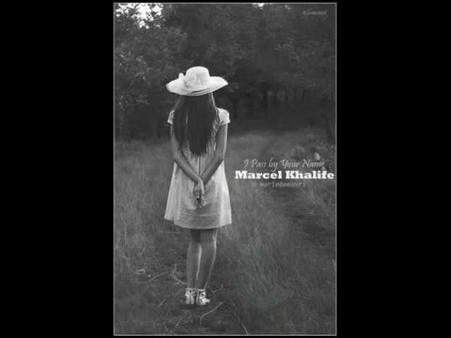 marcel-khalife-i-pass-by-your-name-marsyl-khlyft-amr-basmk-mariedemasri