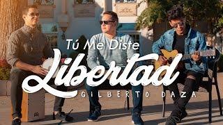 Gilberto Daza   Tu Me Diste Libertad - Música Cristiana 2019 - Videoclip 4K