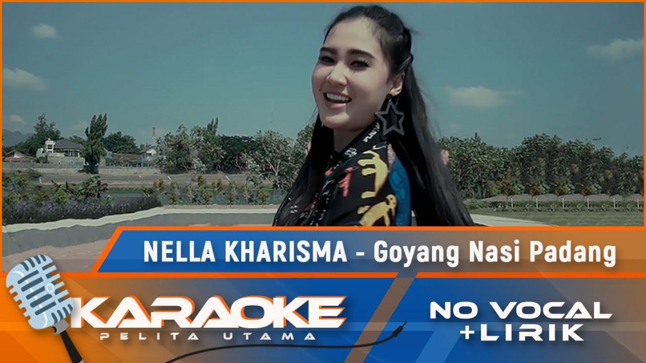 Goyang Nasi Padang (Karaoke) Nella Kharisma #1