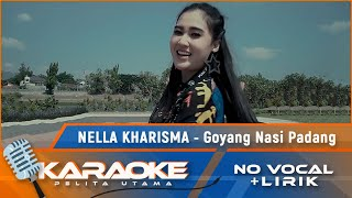 Download (Karaoke Version) GOYANG NASI PADANG - Nella Kharisma | Karaoke Lagu Dangdut Indonesia