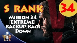 Metal Gear Solid V The Phantom Pain - S RANK Walkthrough (Mission 34 - [EXTREME] BACKUP, BACK DOWN)