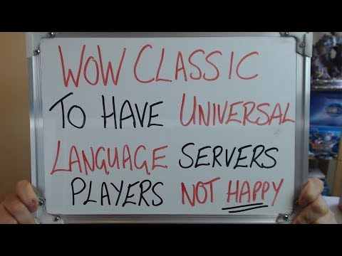 WoW CLASSIC To Have UNIVERSAL LANGUAGE SERVERS (Players Aren't Happy)!!