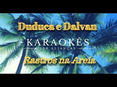 Karaokê Em HD, Rastros Na Areia - Duduca E Dalvan