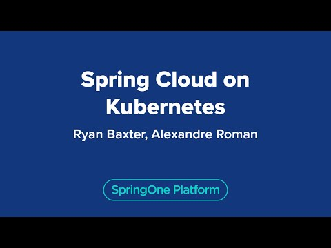 Ryan Baxter: Spring Cloud on Kubernetes