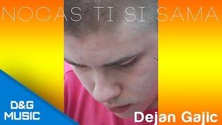 ► Dejan Gajić - Noćas ti si sama [Official Audio 2013] +Tekst