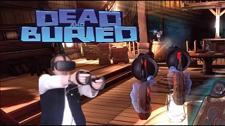Virtual Reality PVP Shooter - Dead and Buried (Oculus Touch)