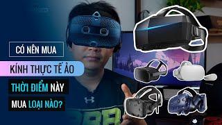 Có nên mua kính thực tế ảo thời điểm này ✅ HTC Vive Pro, HTC Moscos, Oculus Quest, Go hay PIMAX 8K