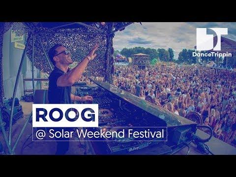 ROOG | Solar Weekend Festival DJ Set | DanceTrippin