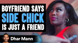 Boyfriend Says Side Chick Is Just A Friend, What Happens Next Is So Sad   Dhar Mann