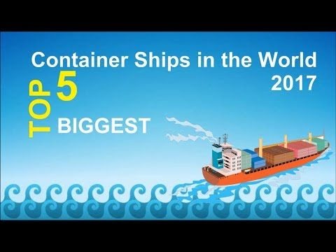 TOP 5 Biggest Container Ships in the World 2017