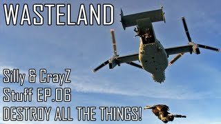 "Wasteland: Silly & CrayZ Stuff - EP06 ""DESTROY ALL THE THINGS!"""