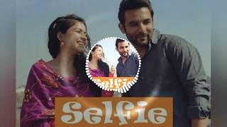 Selfie ( 3D Remix ) - Gurshabad , Golak Bugni Bank te Batua Movie Song