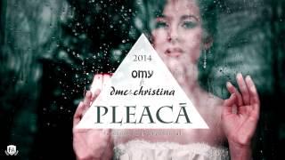 OMY - Pleaca (ft. Christina, DMC)
